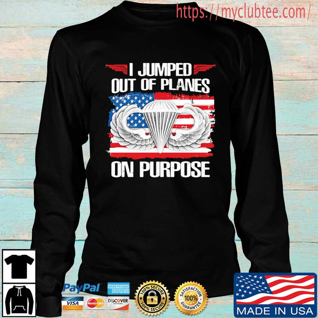 I jumped out of planes on purpose American flag s Longsleeve den