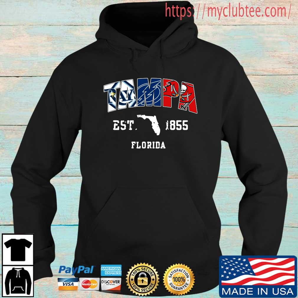 Tampa Tampa Bay Rays Tampa Bay Lightning Tampa Bay Buccaneers est 1855 Florida s Hoodie den