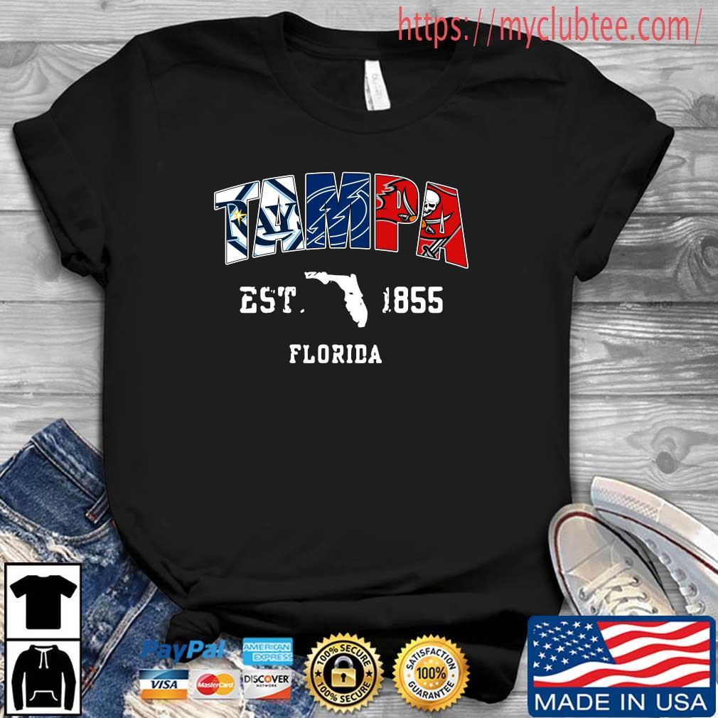 Tampa Tampa Bay Rays Tampa Bay Lightning Tampa Bay Buccaneers est 1855 Florida shirt