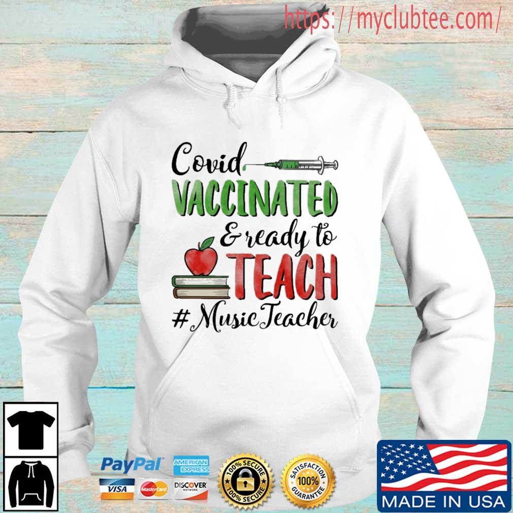 Covid vaccinated and ready to teach #MusicTeacher shirt