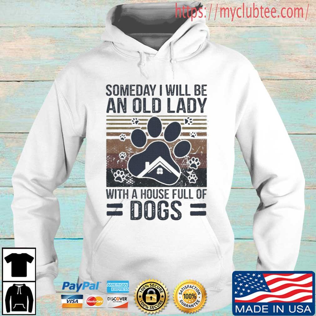 Someday I Will Be An Old Lady With A House Full Of Dogs Paw Vintage Shirt