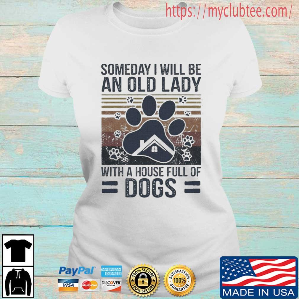 Someday I Will Be An Old Lady With A House Full Of Dogs Paw Vintage Shirt Ladies tran