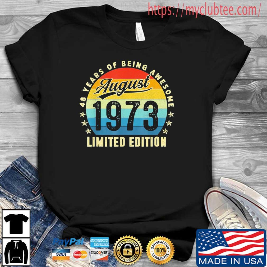 48 Years Old Birthday Made In August 1973 48th Birthday Vintage Shirt