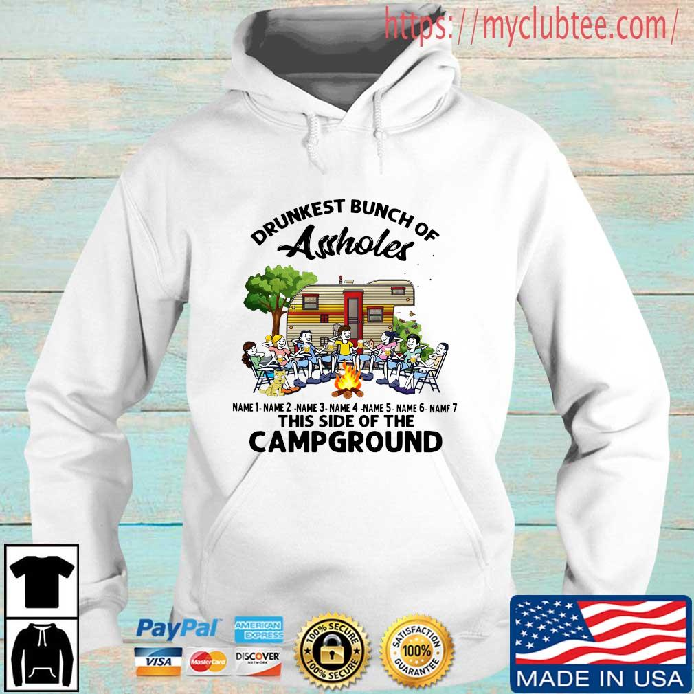 Drunkest bunch of assholes name 1 name 2 name 3 name 4 name 5 this side of the campground Hoodie trang
