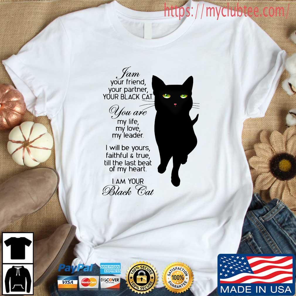 I Am Your Friend Your Partner Your Black Cat Shirt