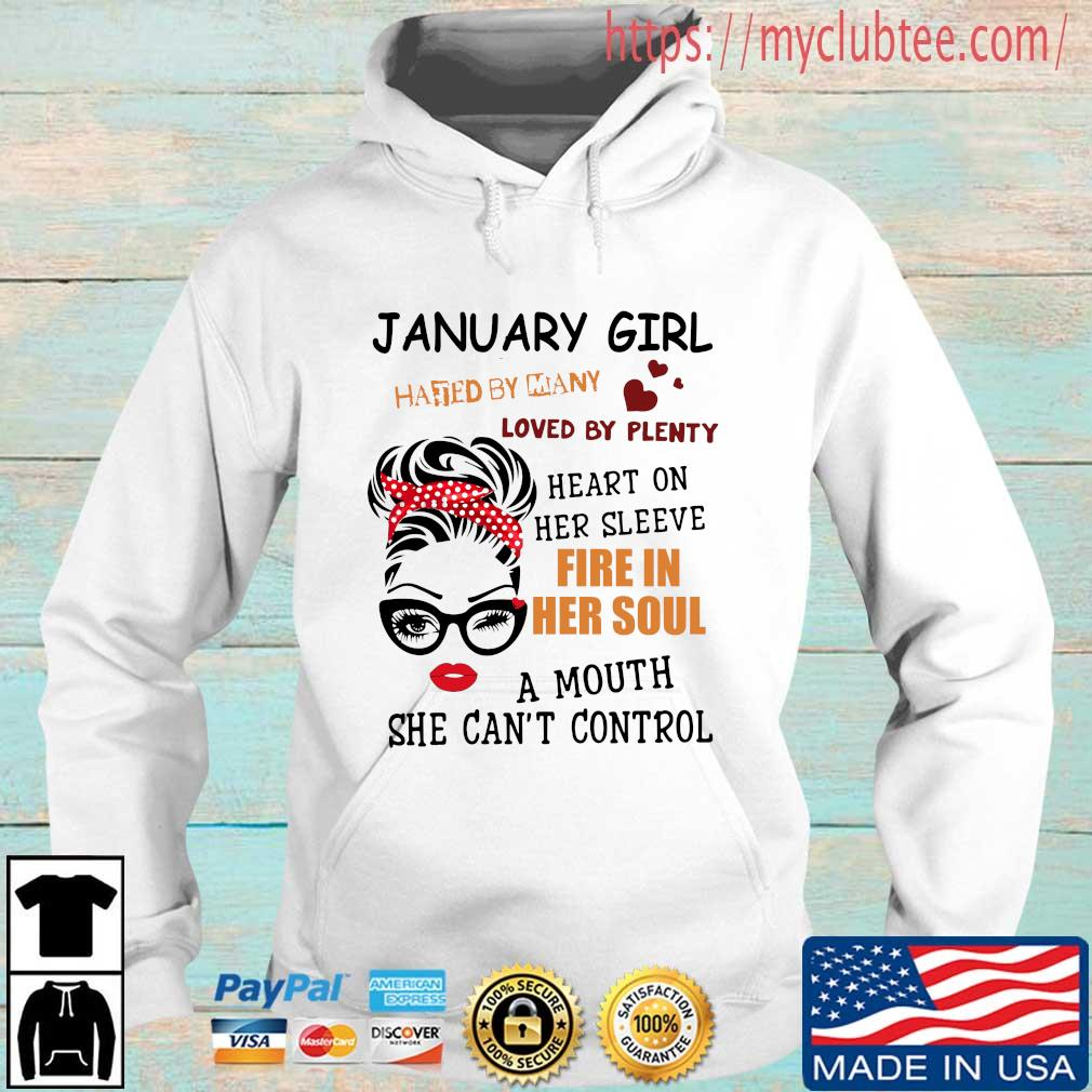 January girl hated by many loved by plenty heart on her sleeve fire in her soul a mou Hoodie trang