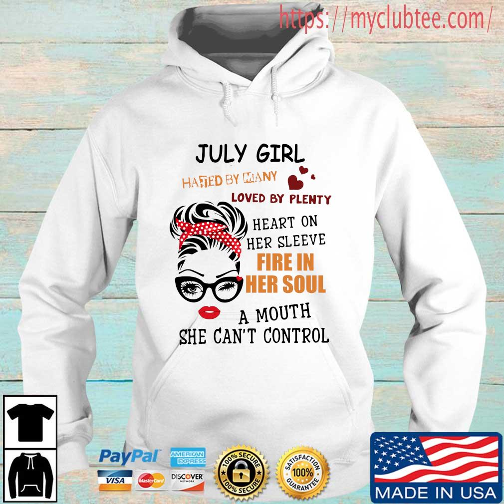 July girl hated by many loved by plenty heart on her sleeve fire in her soul a mou Hoodie trang