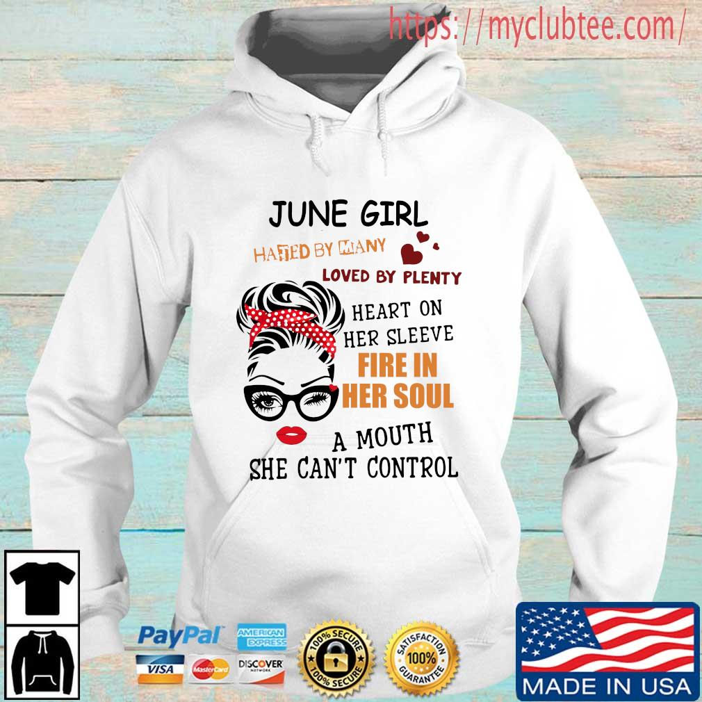 June girl hated by many loved by plenty heart on her sleeve fire in her soul a mou Hoodie trang