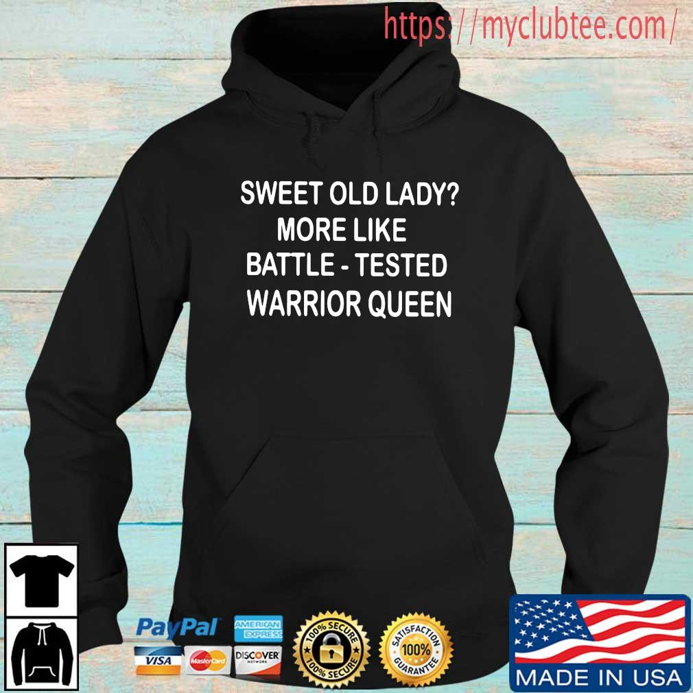 Official sweet old lady more like battle-tested warrior queen Hoodie den