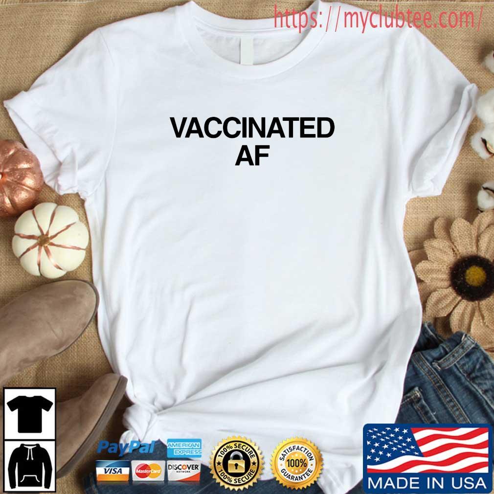 Vaccinated Af 2021 Shirt