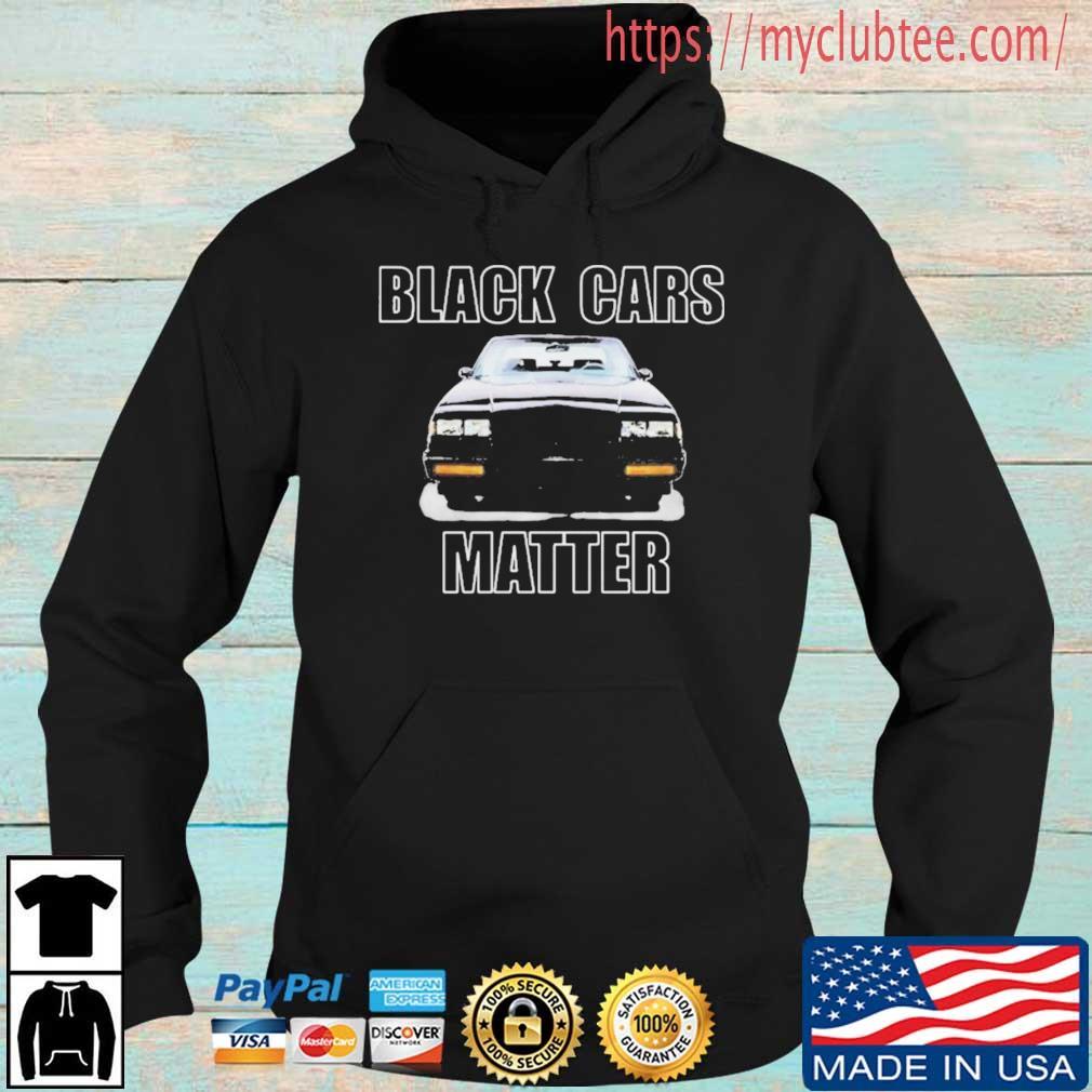 Black Cars Matter 2021 Shirt Hoodie den
