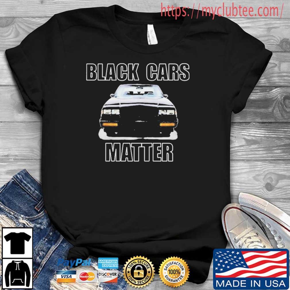 Black Cars Matter 2021 Shirt