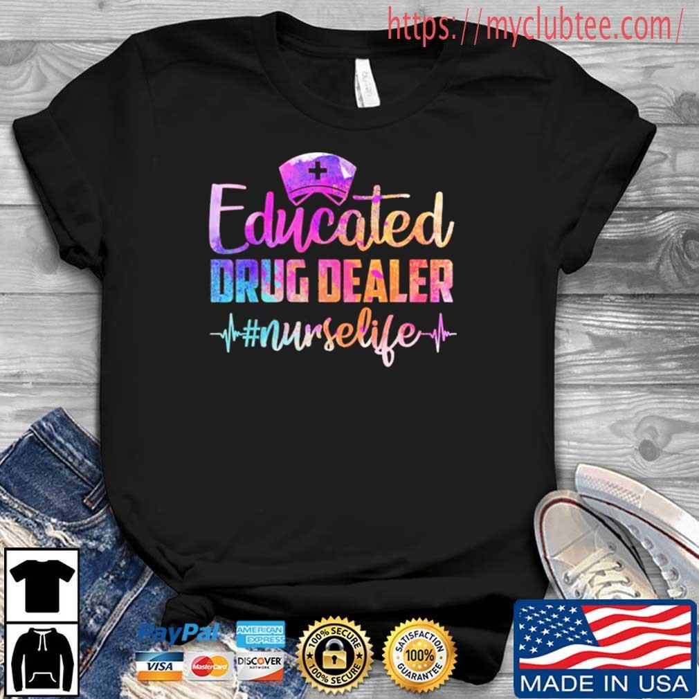 Educated Drug Dealer Nurse Life Funny Nurse Heart Beat 2021 T-Shirt