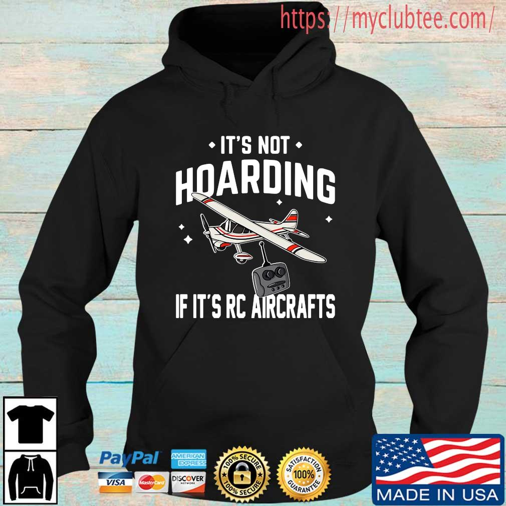 It's not hoarding if it's rc aircrafts Hoodie den