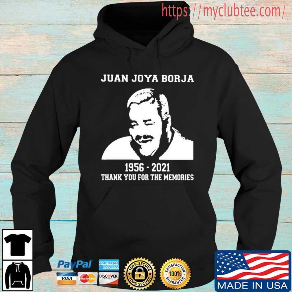 Juan Joya Borja 1956 2021 Thank You For The Memories Shirt Hoodie den
