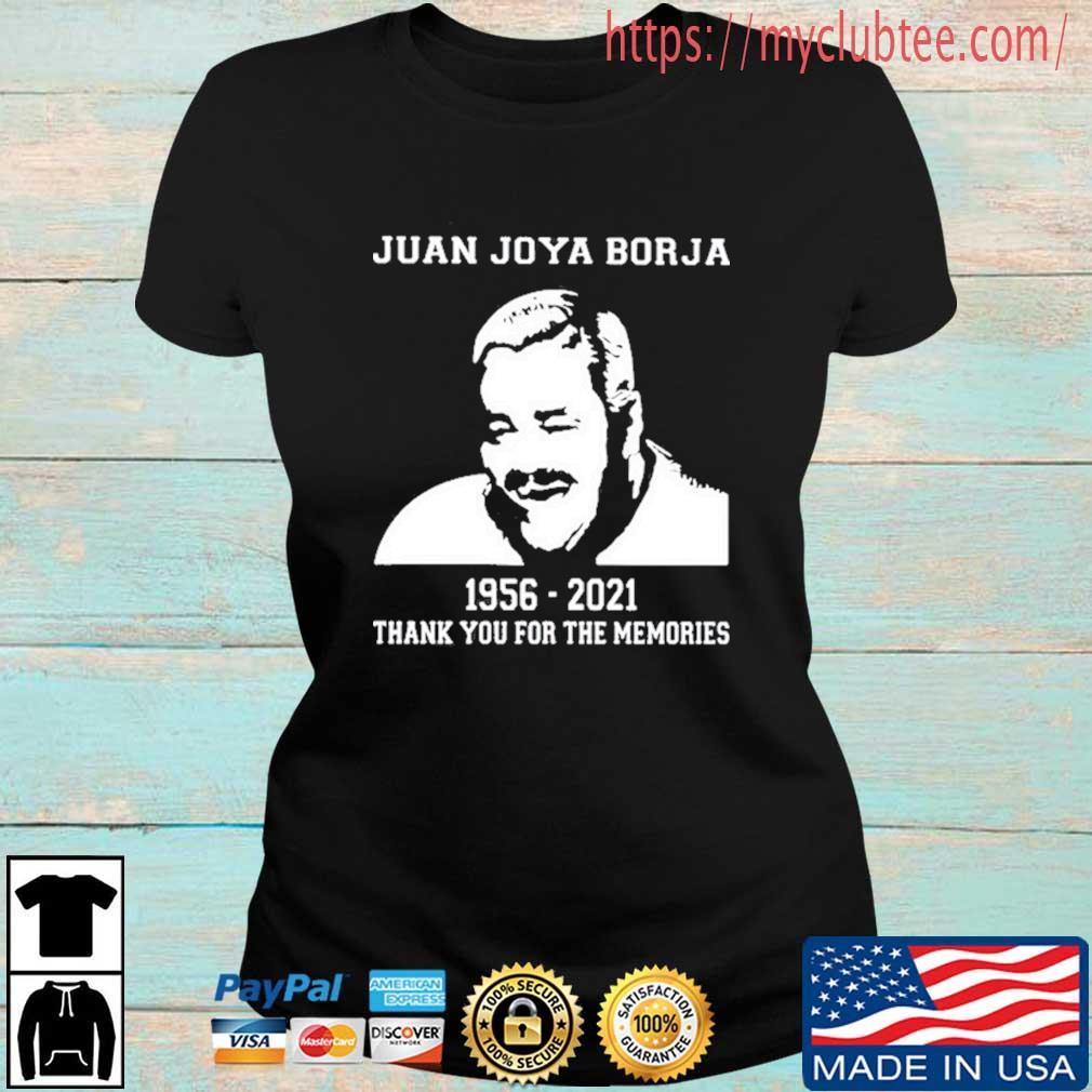 Juan Joya Borja 1956 2021 Thank You For The Memories Shirt Ladies den