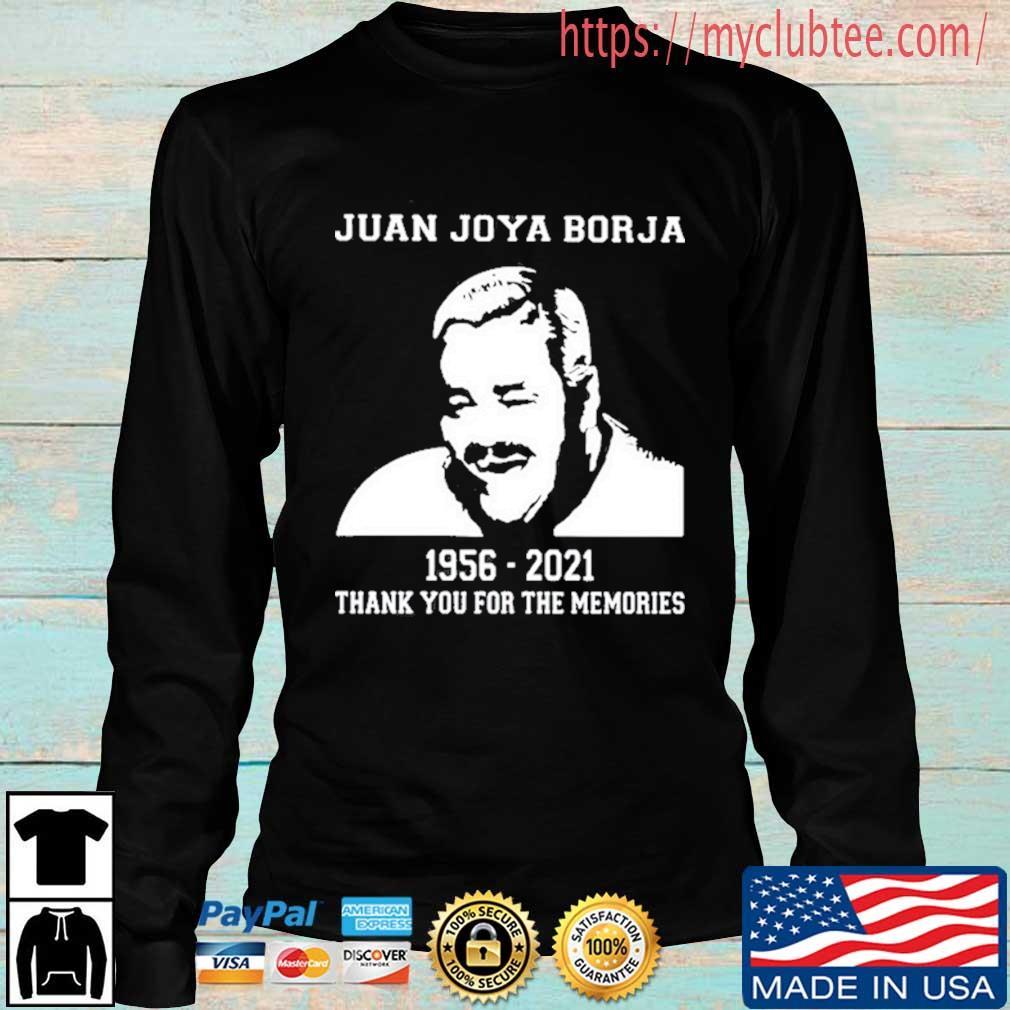 Juan Joya Borja 1956 2021 Thank You For The Memories Shirt Longsleeve den