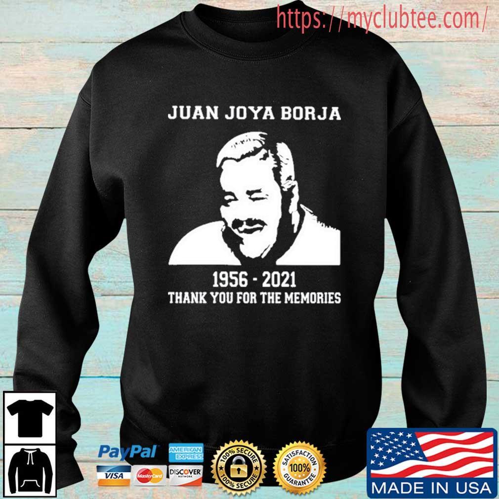 Juan Joya Borja 1956 2021 Thank You For The Memories Shirt Sweater trang