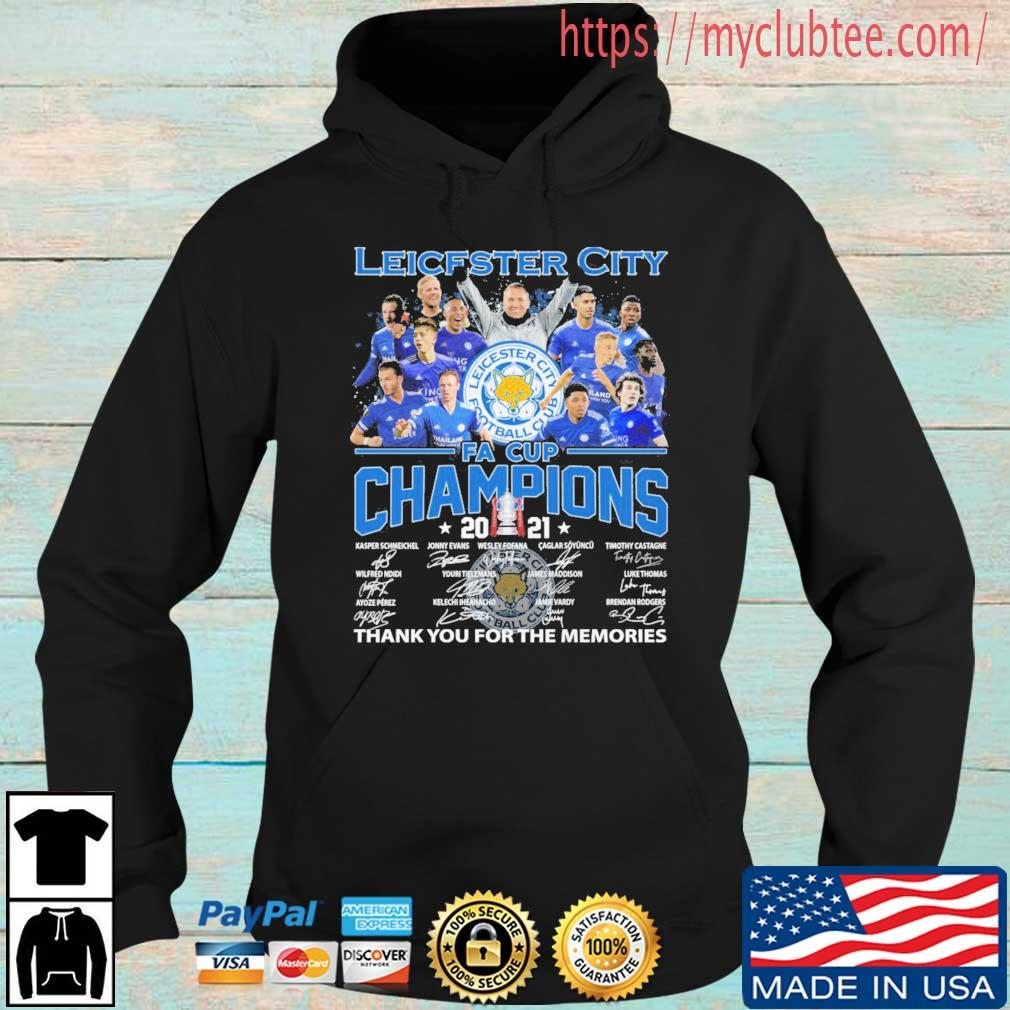 Leicester City Fa Cup Champions 2021 Thank You For The Memories Signatures Shirt Hoodie den