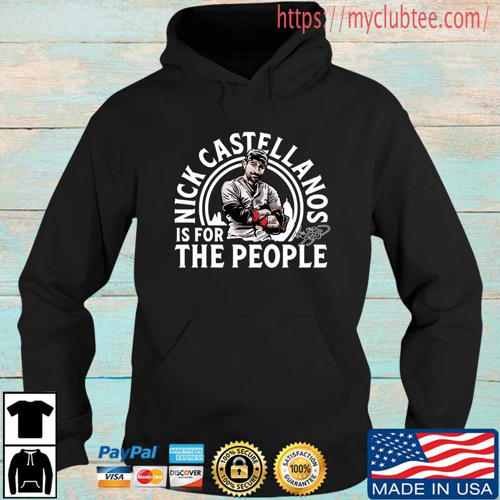 Nick Castellanos Is For The People Shirt Hoodie den