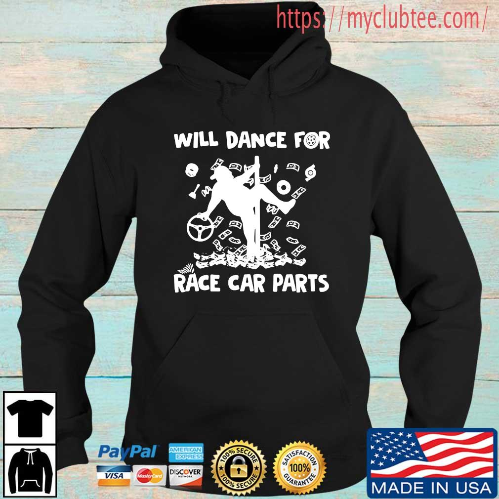 Will dance for race car parts Hoodie den