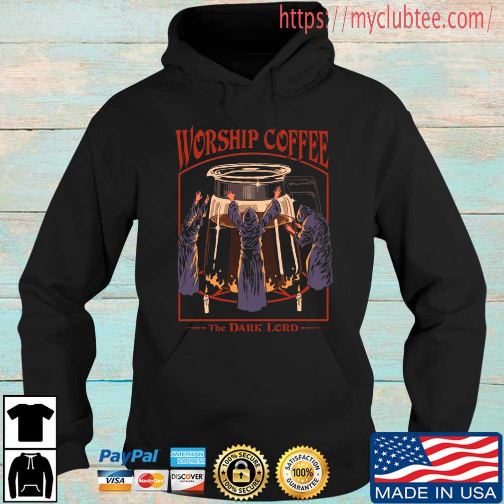 Worship coffee the dark lord Hoodie den