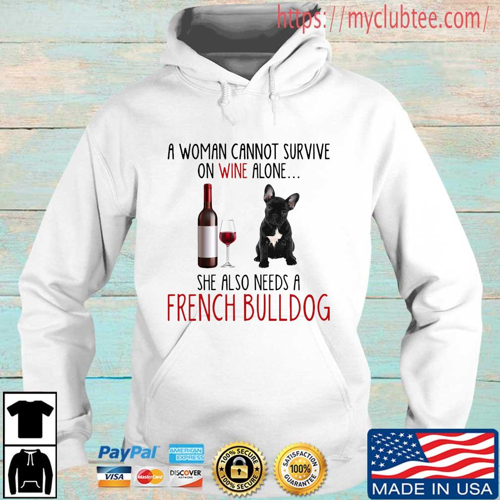 A woman cannot survive in wine alone she also needs a french bulldog Hoodie trang