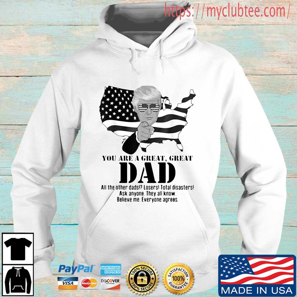 Donald Trump you are a great dad all the other dads losers total disasters Hoodie trang