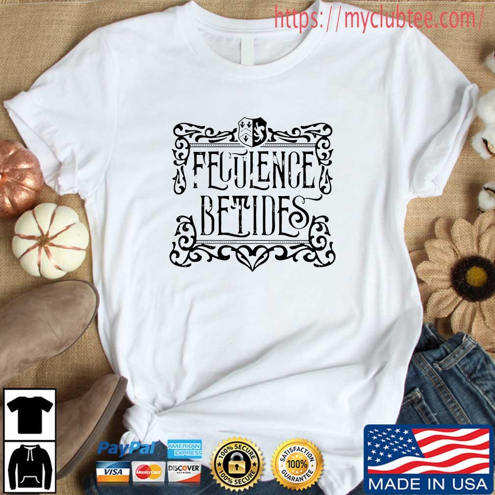 Flatulence betide shirt