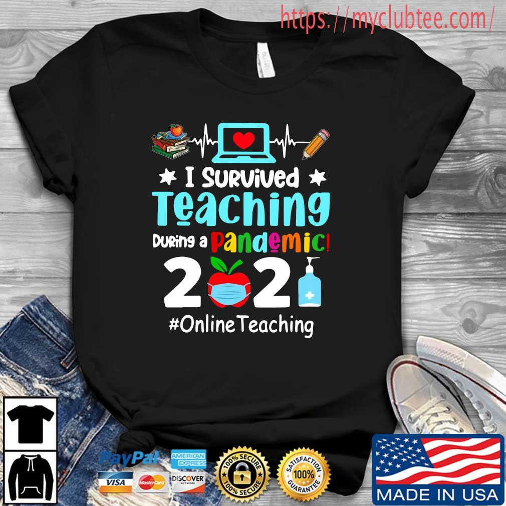I survived teaching during a pandemic 2021 #onlineteaching shirt