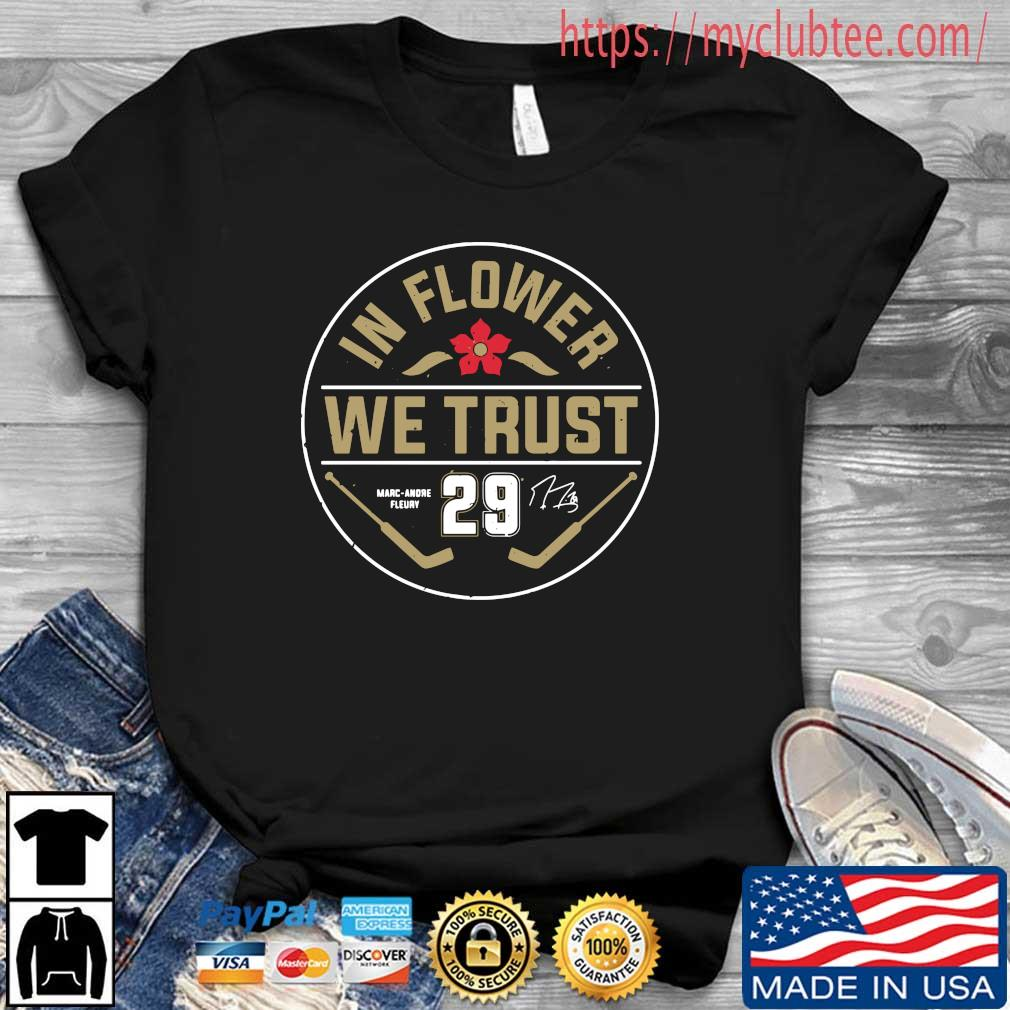 In Flower We Trust Marc Andre Fleury 29 Signature Shirt