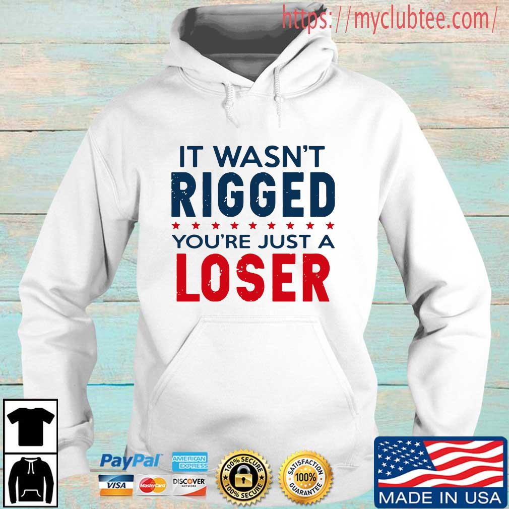 It wasn't rigged you're just a loser Hoodie trang