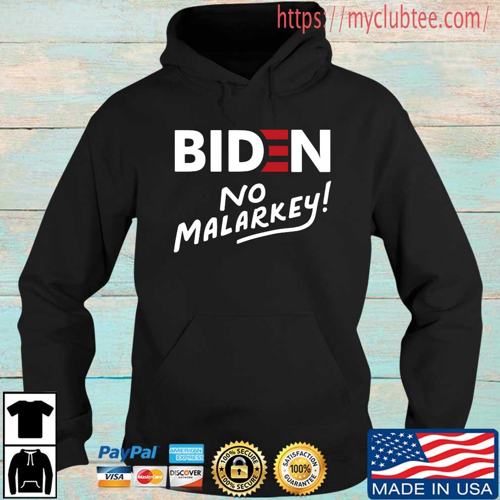 Joe Biden No Malarkey Shirt Hoodie den