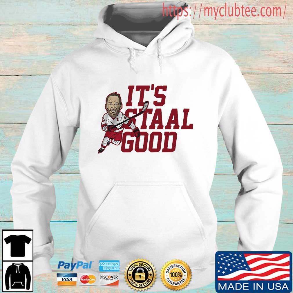 Jordan Staal It's Staal Good Shirt Hoodie trang