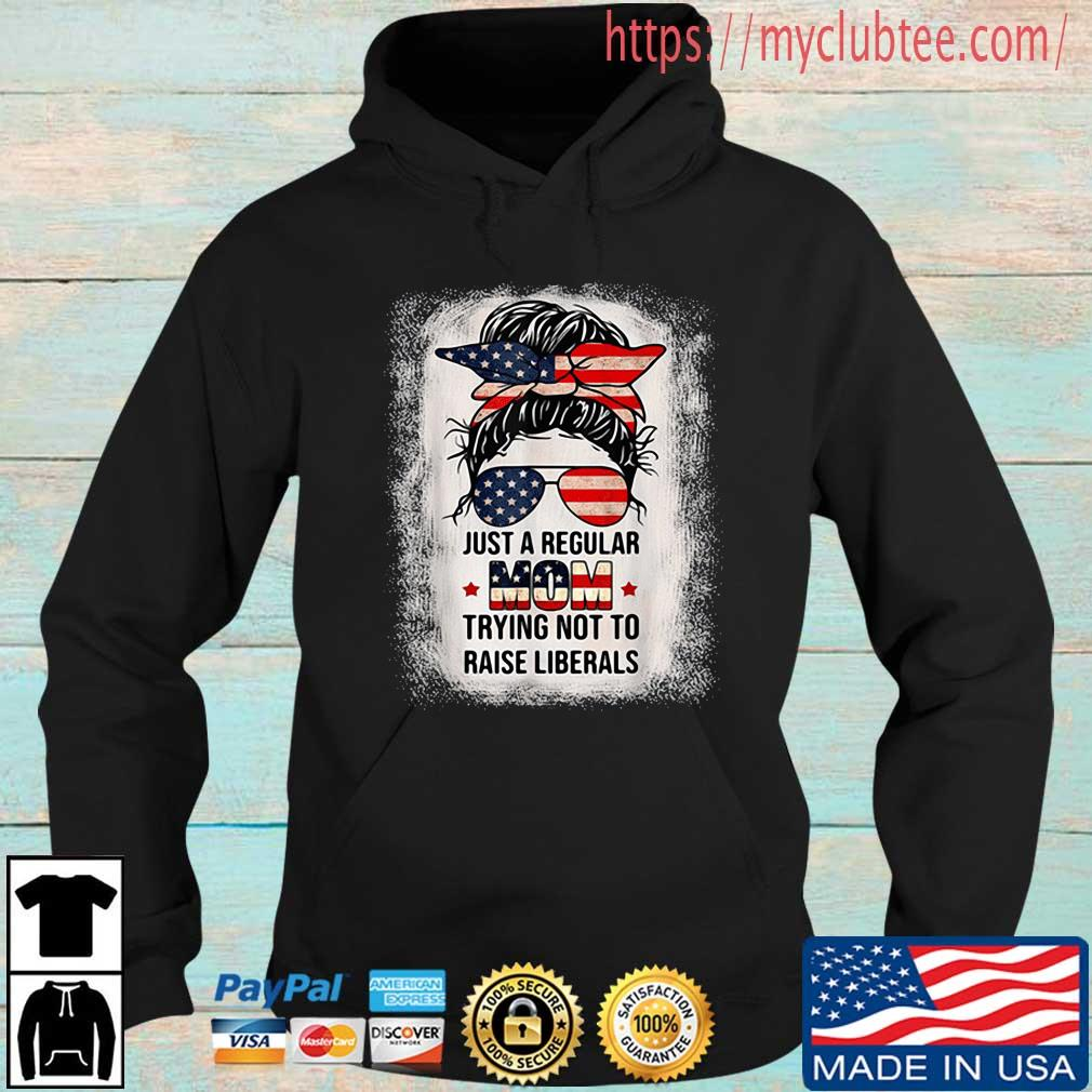 Just a regular mom trying not to raise liberals 4th Of July Hoodie den
