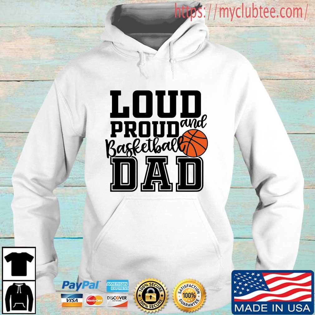 Loud proud and basketball dad Hoodie trang