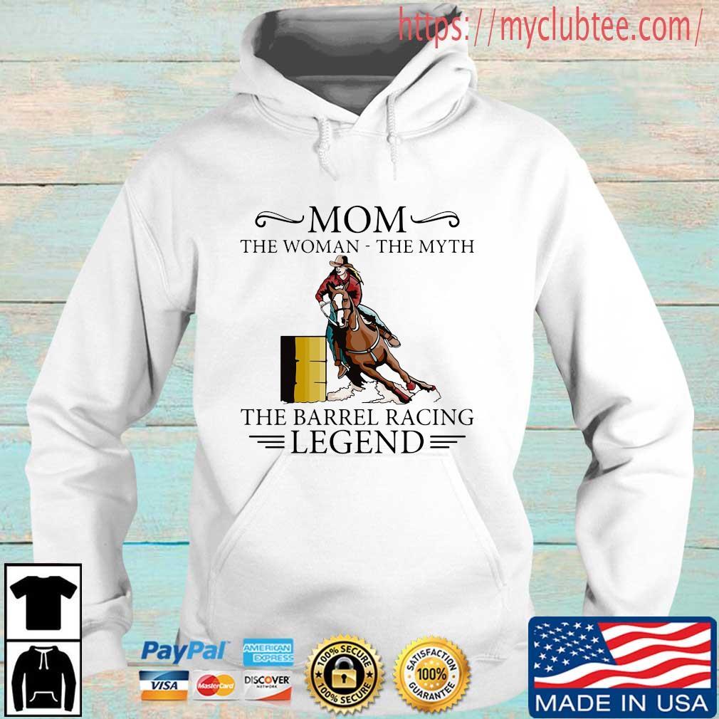 Mom the woman the myth the barrel racing legend Hoodie trang