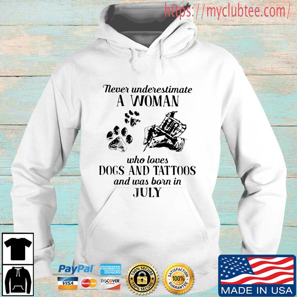 Never underestimate a woman who loves dogs and tattoos and was born in july Hoodie trang