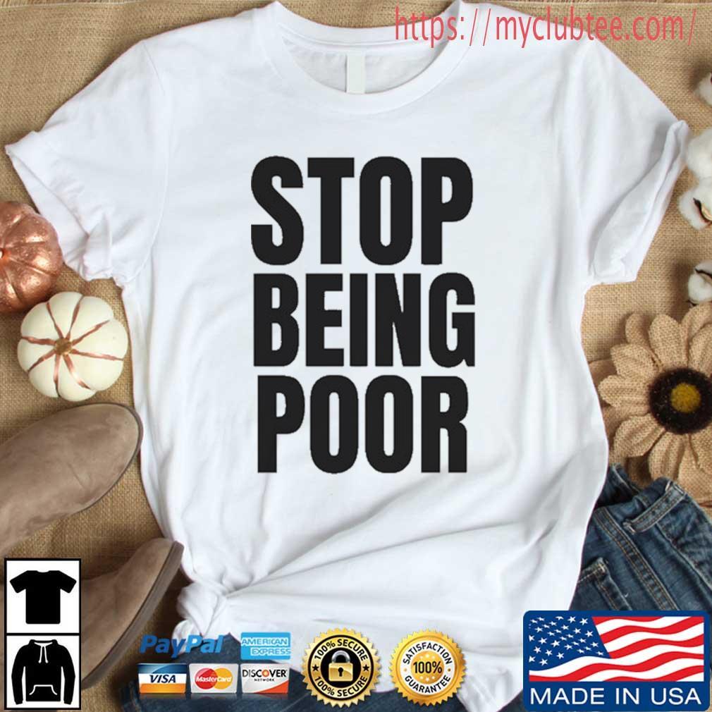 Stop Being Poor Paris Shirt