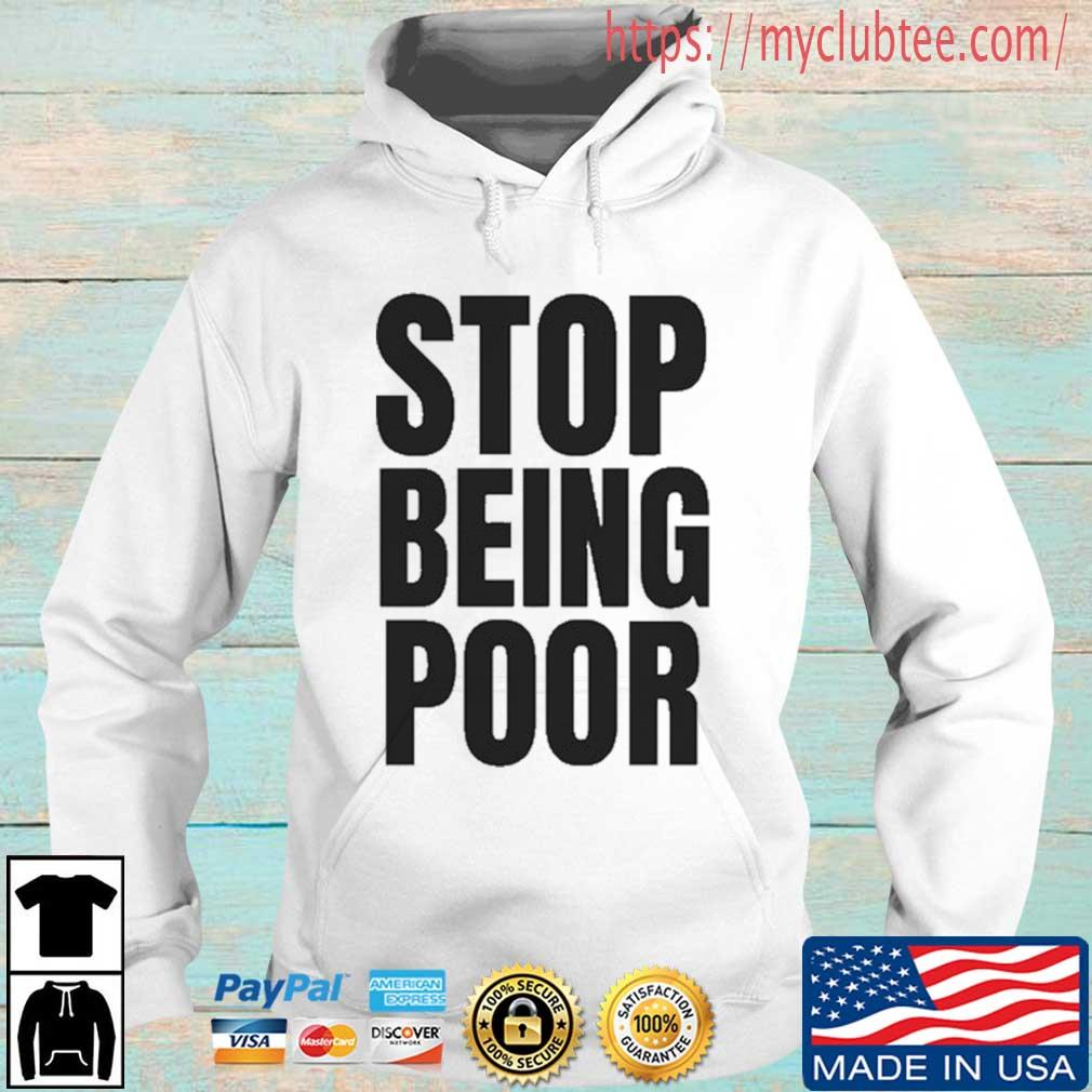 Stop Being Poor Paris Shirt Hoodie trang