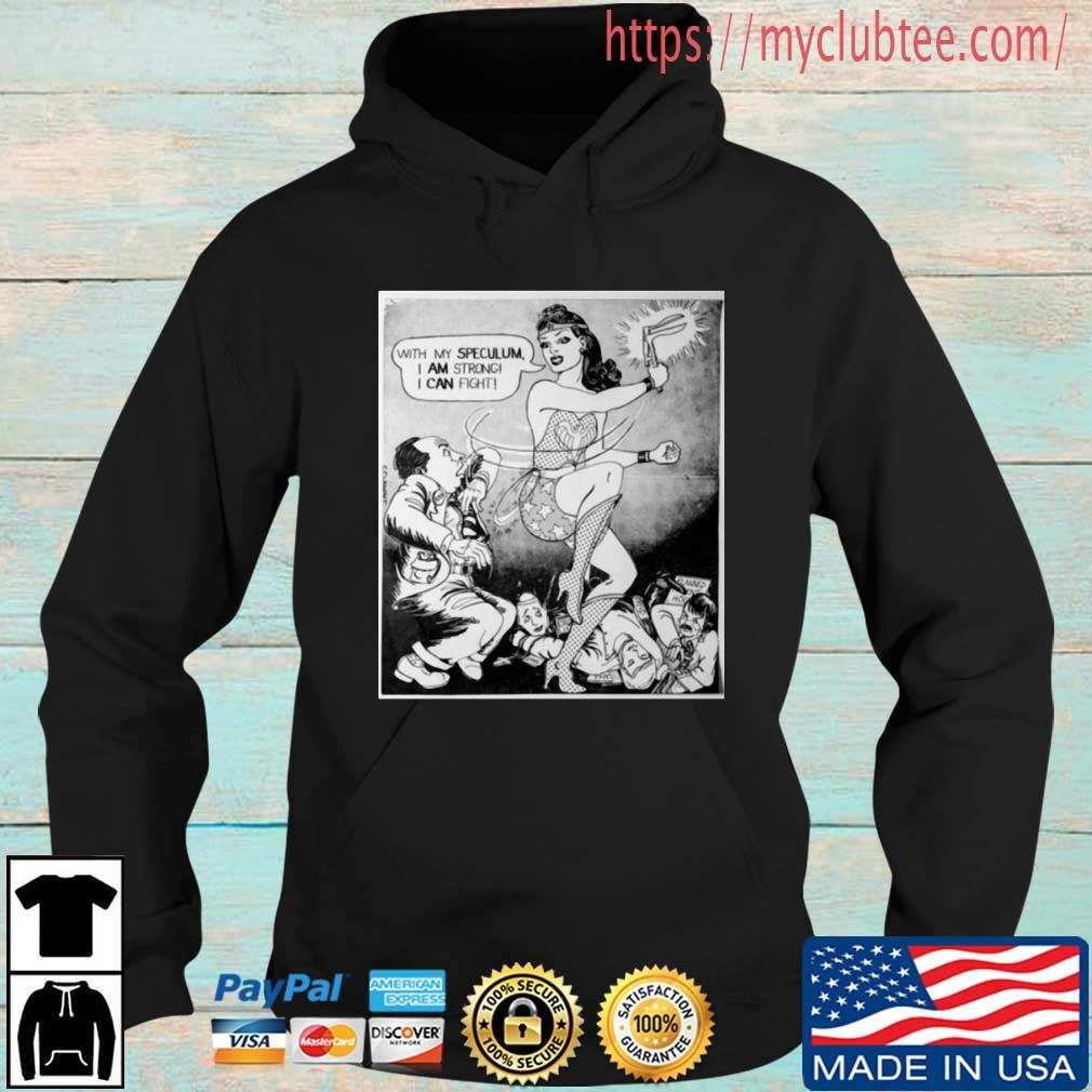 With my speculum I am strong I can fight Hoodie den