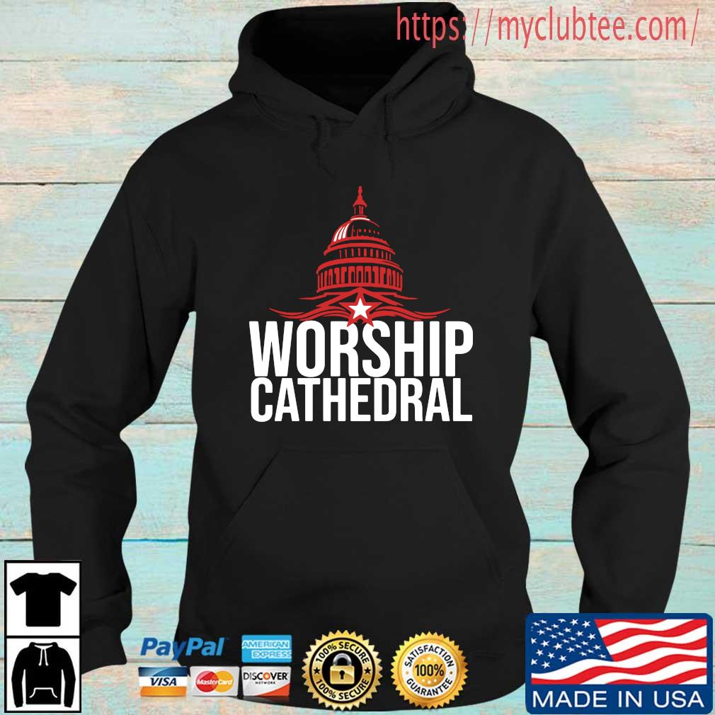 White House Worship Cathedral Shirt Hoodie den