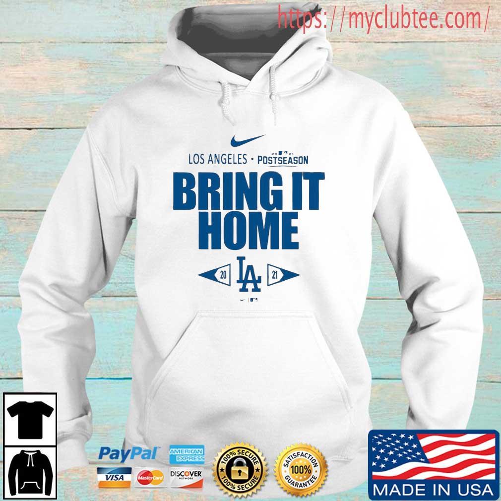 Los Angeles Dodgers Nike 2021 Postseason Bring It Home Shirt Hoodie trang