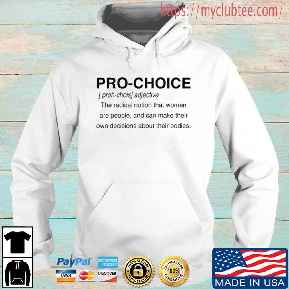 Pro Choice The Radical Notion THat Women Are People Shirt Hoodie trang