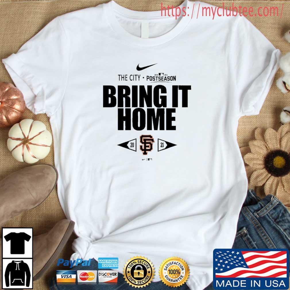 San Francisco Giants Nike The City 2021 Postseason Bring It Home shirt