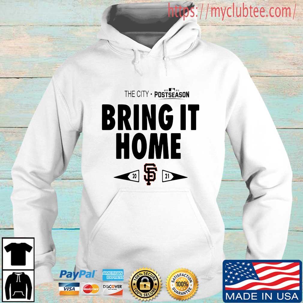 San Francisco Giants The City 2021 Postseason Bring It Home Shirt Hoodie trang