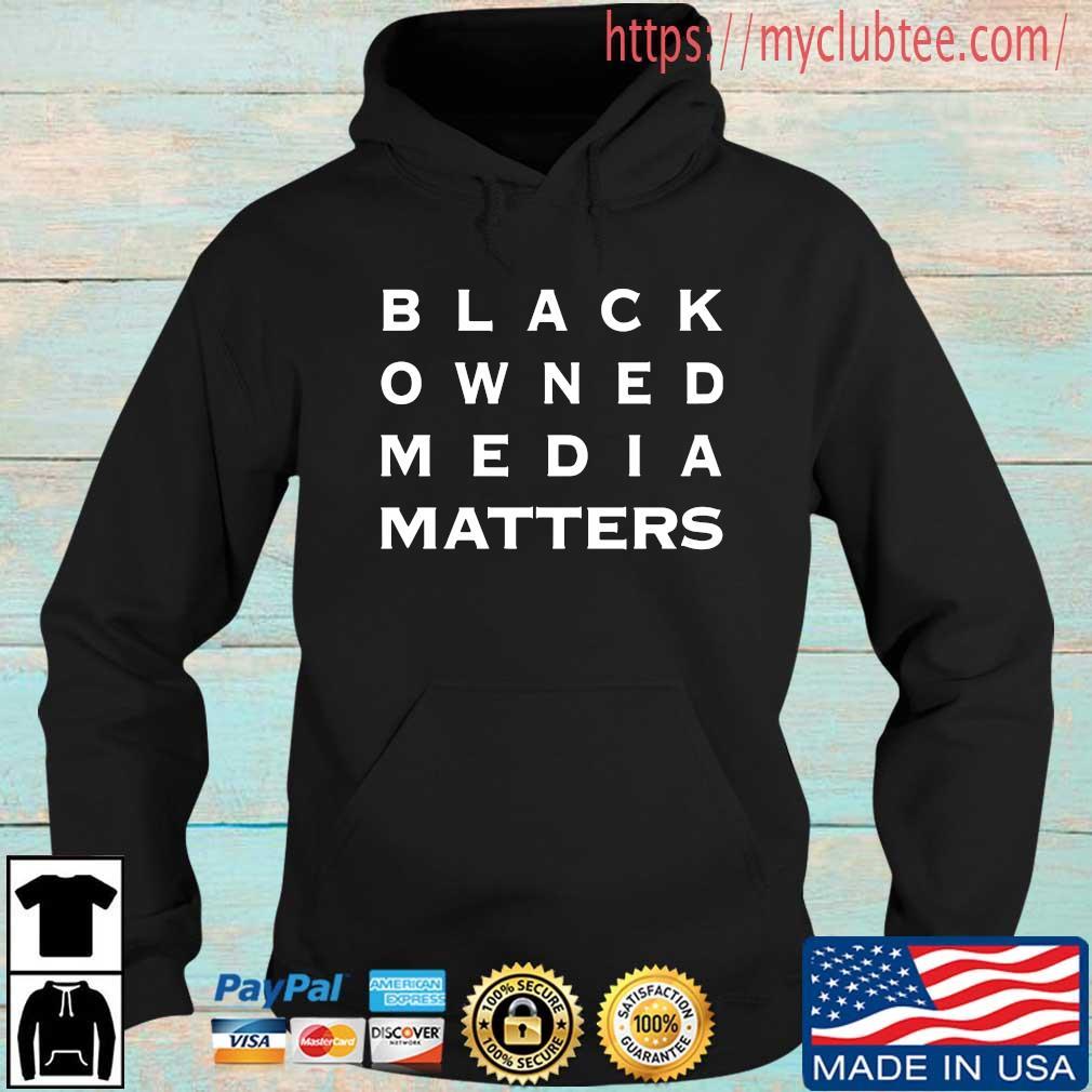 Black Owned Media Matters Shirt Hoodie den