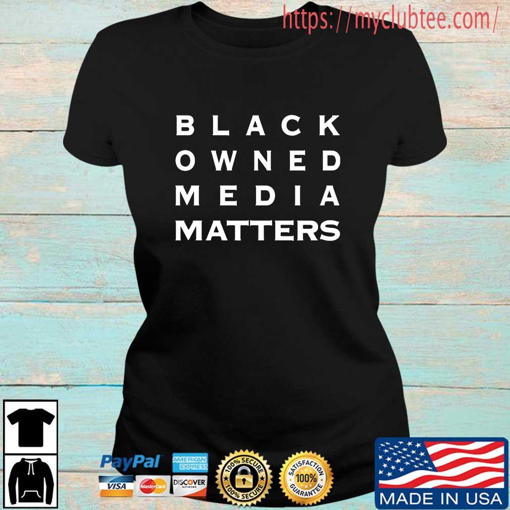 Black Owned Media Matters Shirt Ladies den