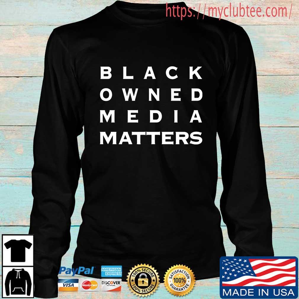 Black Owned Media Matters Shirt Longsleeve den