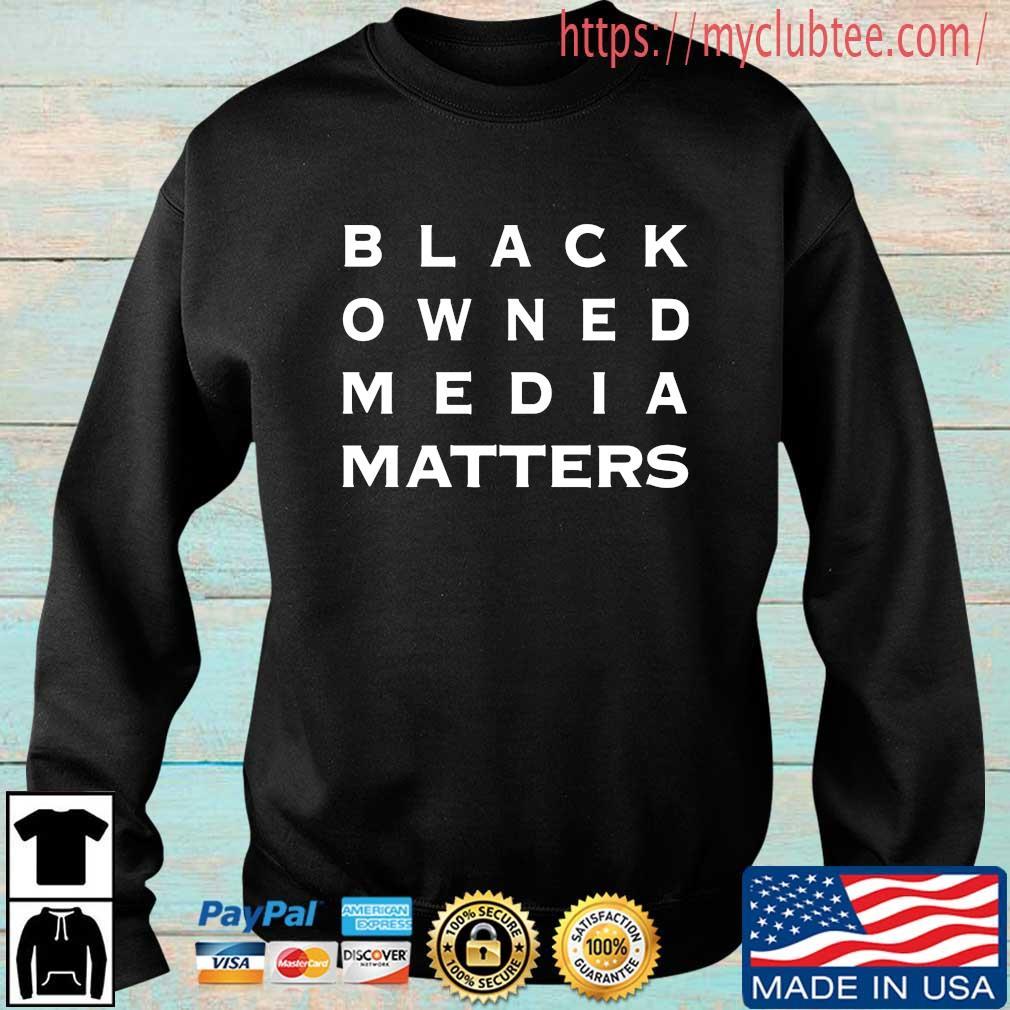 Black Owned Media Matters Shirt Sweater trang
